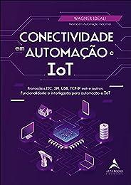 Conectividade Em Automação E IoT: Protocolos I2C, SPI, USB, TCP-IP entre outros. Funcionalidade e interligação