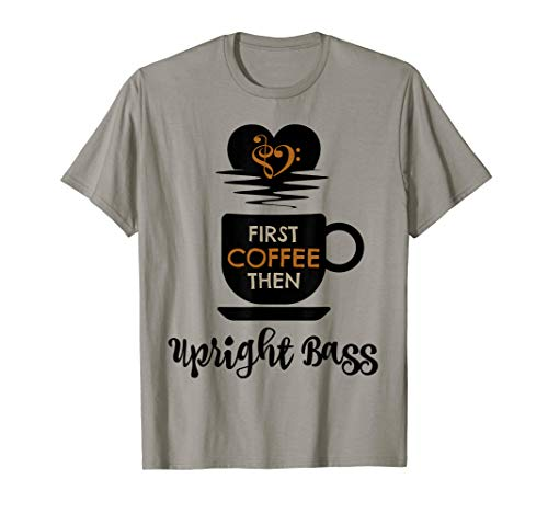 First Coffee Then Upright Bass Music Lover Bass Clef Heart Double Bassist T-Shirt