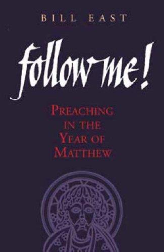 Download Follow Me: Preaching in the Year of Matthew PDF