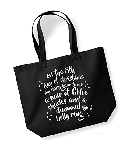 On the 8th Day of Christmas My Baby Gave to Me a Pair of Chloe Shades and a Diamond Belly Ring - Large Canvas Fun Slogan Tote Bag Black/White