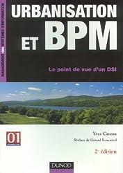 Urbanisation et BPM : Le point de vue d'un DSI