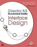 Director 8.5 Shockwave Studio Interface Design, Epic Software Group, Inc. Staff, 0735712182