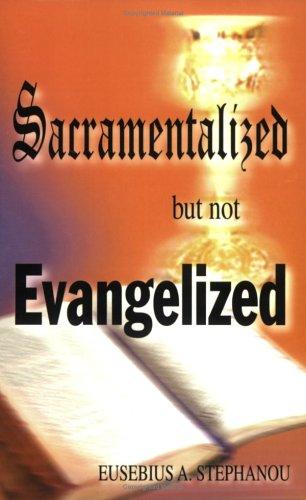 Download Sacramentalized but not Evangelized ebook