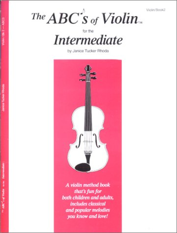 The ABCs of Violin for the Intermediate, Violin Book 2 -