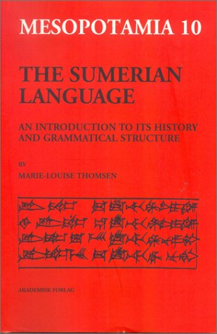 The Sumerian Language: An Introduction to Its History and Grammatical Structure (Mesopotamia: Copenhagen Studies in Assyriology, 10) (Multilingual Edition)