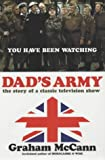 Dad's Army : The Story of a Classic Television Show