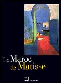 Le Maroc de Matisse par Institut du Monde Arabe