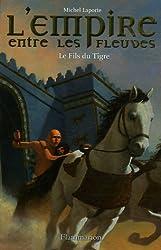 L'Empire entre les fleuves, Tome 3 : Le Fils du Tigre