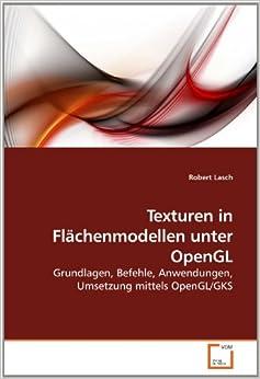 Texturen in Flächenmodellen unter OpenGL: Grundlagen, Befehle, Anwendungen, Umsetzung mittels OpenGL/GKS