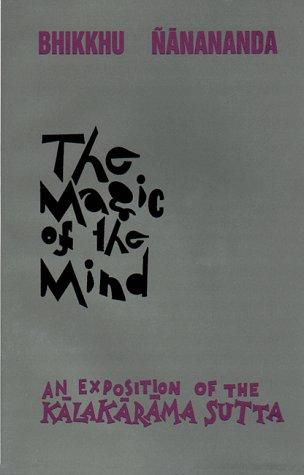 The Magic of the Mind:: An Exposition of the Kalakarama Sutta pdf epub