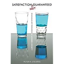 Satisfaction Not Guaranteed: Dilemmas of Progress in Modern Society