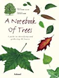 A Notebook of Trees: A Guide to Identifying and Gathering 35 Leaves