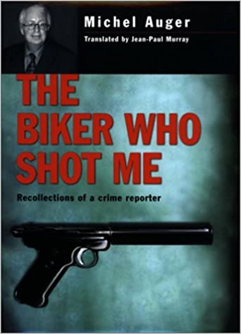 Book Biker Who Shot ME: Recollections of a Crime Reporter