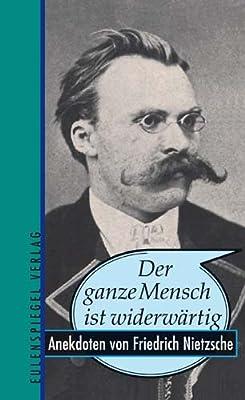 Der ganze Mensch ist widerwärtig: Anekdoten von Friedrich Nietzsche: Amazon.es: Wieke, Thomas: Libros en idiomas extranjeros