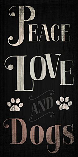 Fan Creations Peace Love and Dog 5x10 Wooded Sign ()