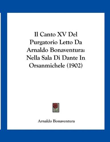 Download Il Canto XV Del Purgatorio Letto Da Arnaldo Bonaventura: Nella Sala Di Dante In Orsanmichele (1902) (Italian Edition) ebook