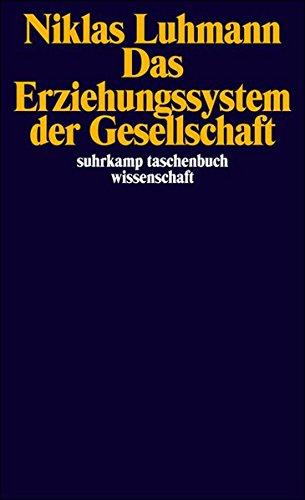 Das Erziehungssystem der Gesellschaft (suhrkamp taschenbuch wissenschaft)