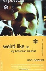 Weird Like Us: My Bohemian America