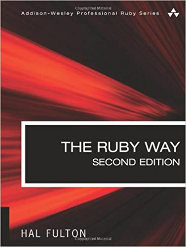 The Ruby Way, Second Edition: Solutions and Techniques in Ruby Programming (2nd Edition)