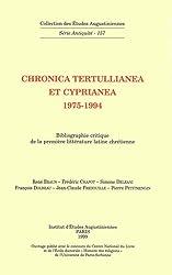 Chronica Tertullianea et Cyprianea 1975-1994 : Bibliographie critique de la première littérature latine chrétienne