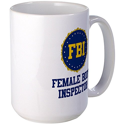 Mug White Body - CafePress - FBI Female Body Inspector Large Mug - Coffee Mug, Large 15 oz. White Coffee Cup
