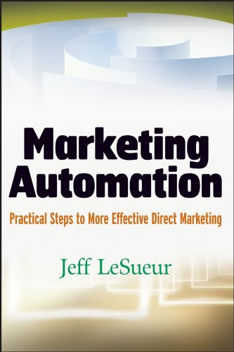 Marketing Automation: Practical Steps to More Effective Direct Marketing PDF