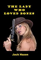 The Lady Who Loved Bones