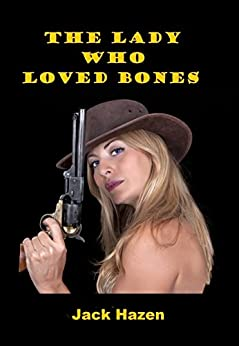 The Lady Who Loved Bones by [Hazen, Jack]