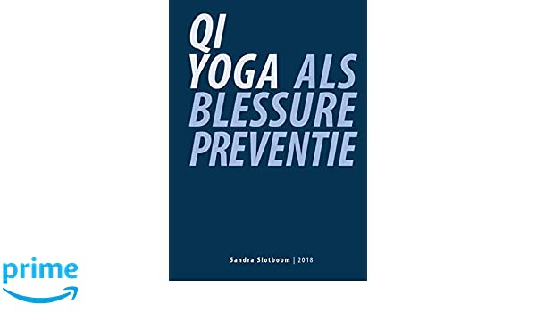 Qi Yoga als blessurepreventie: Amazon.es: Sandra Slotboom ...