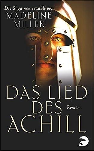 Madeline Miller: Das Lied des Achill; Gay-Literatur alphabetisch nach Titeln