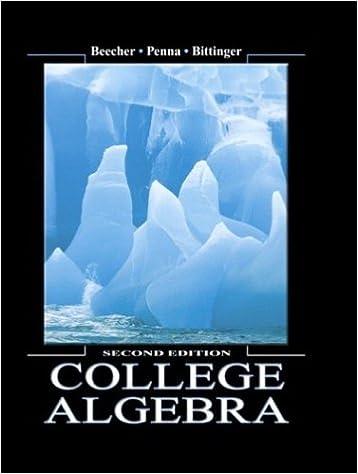 College Algebra (2nd Edition): Judith A. Beecher, Judith A. Penna ...