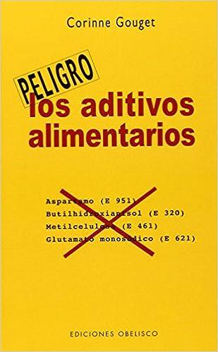 Los aditivos alimentarios (SALUD Y VIDA NATURAL)