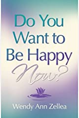 Do You Want to Be Happy NOW? Paperback