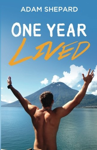 One Year Lived by Adam Shepard (2013-04-11)