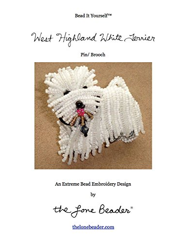 Bead It Yourself - West Highland White Terrier Pin or Brooch (Beaded Dogs Book 4) ()