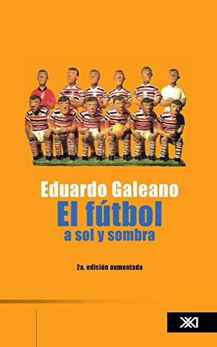 El futbol a sol y sombra (La creación literaria) (Spanish Edition)