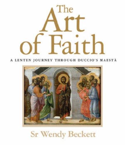 The Art of Faith: A Lenten Journey Through Duccio's Maesta pdf
