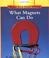 What Magnets Can Do (Rookie Read-About Science: