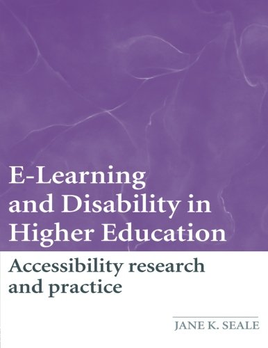E-Learning and Disability in Higher Education: Accessibility Research and Practice