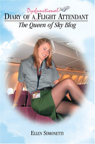 Diary of a Dysfunctional Flight Attendant: The Queen of Sky Blog PDF Text fb2 ebook