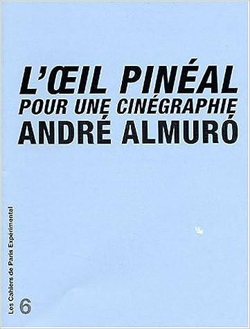 Livres L'oeil pinéal pour une cinégraphie epub pdf
