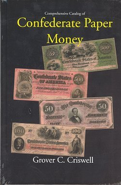 Comprehensive Catalog of Confederate Paper Money Confederate Paper Money