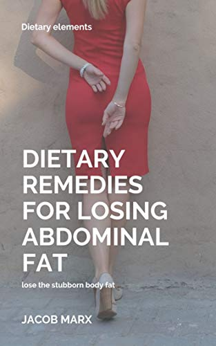 DIETARY REMEDIES FOR LOSING ABDOMINAL FAT