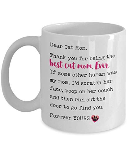 Dear Cat Mom, Thank You for Being the Best Cat Mom. Ever. Paw in Pink Heart Coffee Mug for Her, Christmas or Mother's Day Letter from Cat, 11oz tea C