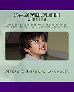 C/C++ Software Development with Eclipse (English Edition) de [Ghumalia, Purnank, Ghumalia, Meera]