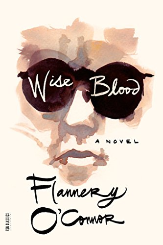 Wise Blood: A Novel (FSG Classics) by [O'Connor, Flannery]