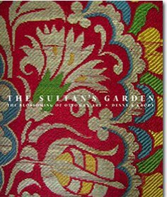 The Sultan's Garden: The Blossoming of Ottoman Art (Sultan Garden)