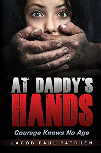 <strong>In public, Jim is a well-respected homicide detective. At home, Jim's childhood demons come alive to feast upon his family in the form of sexual, physical, and mental abuse…<br><em>At Daddy's Hands: Courage Knows No Age</em> by Jacob Paul Patchen</strong>