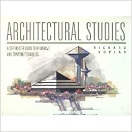 Architectural Studies: A Step-By-Step Guide to Rendering and