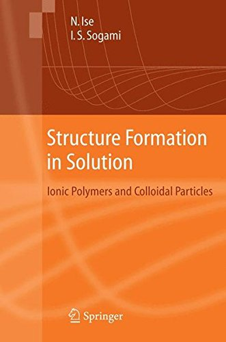 Structure Formation in Solution: Ionic Polymers and Colloidal Particles
